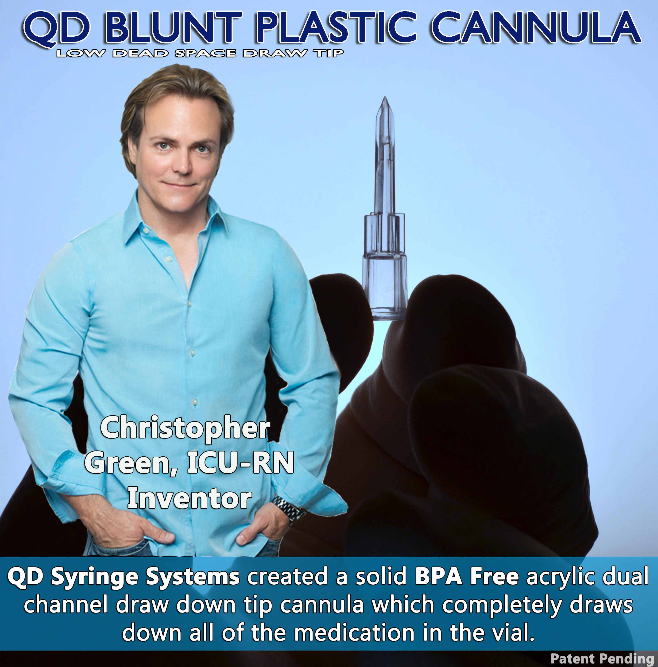 QD Blunt Plastic Cannula with Chris Green Inventor 2